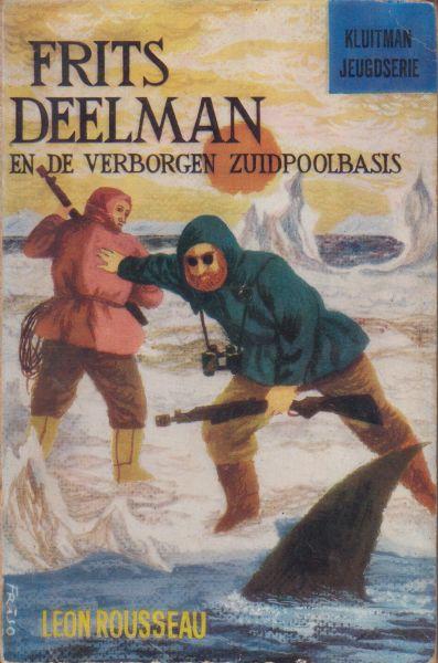 Rousseau, Leon - Frits Deelman en de verborgen Zuidpoolbasis. vert Th. A.J. Koesen
