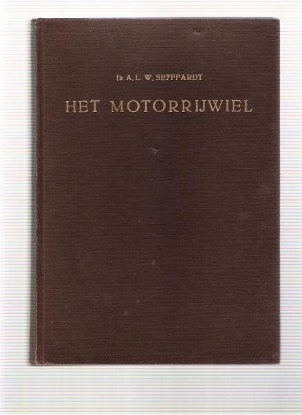 seyffardt, a.l.w. - het motorrijwiel ( handboek voor motorrijders, monteurs, reparateurs en technici )