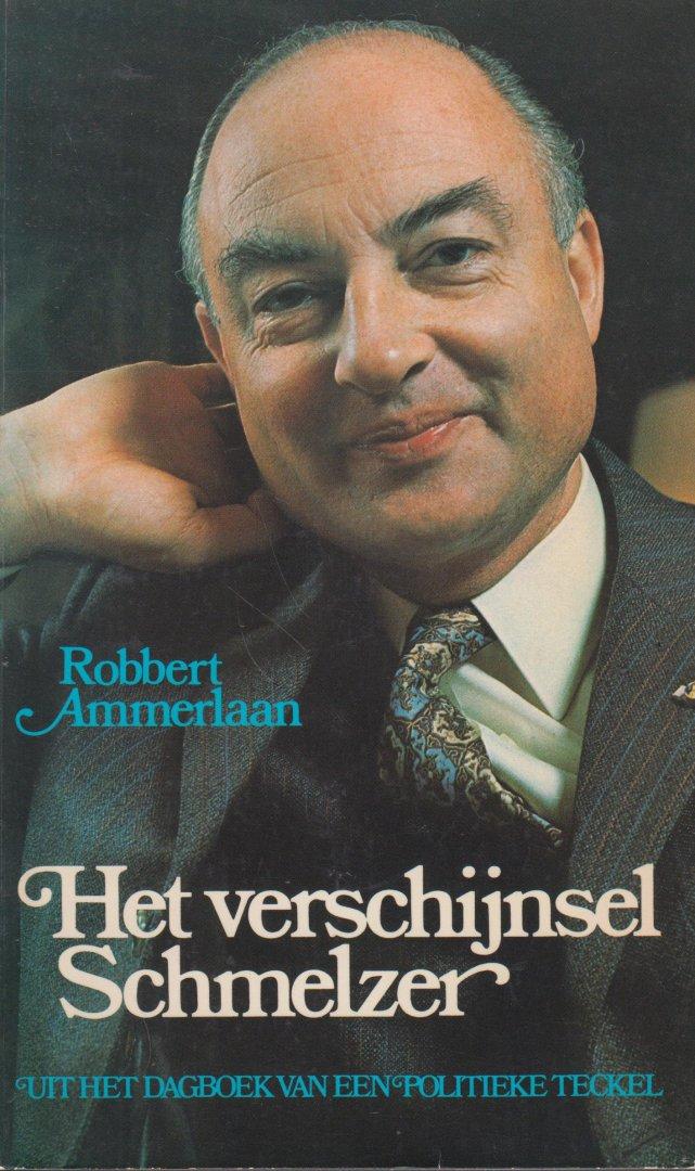 Ammerlaan, Robbert - Het verschijnsel Schmelzer. Uit het dagboek van een politieke teckel.