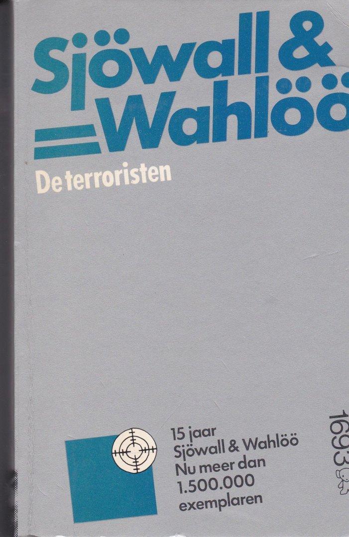 Maj Sjowall, / Per Wahlo - De  terroristen [deel 10 grijze serie met gezichten op rug]