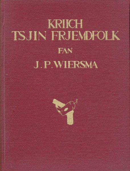 Wiersma, J.P. - Kriich Tsjin Frjemdfolk. Tinkboek fan it fryske illegale forset yn é jierren 1940-1945. Met tekeningen van Dick Osinga