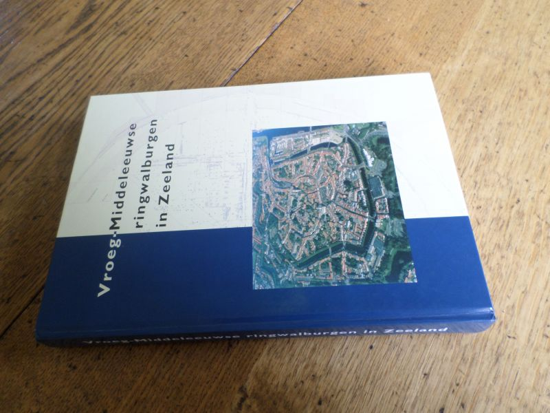 Heeringen, Henderikx, Mars (onder redactie van) - Vroeg-Middeleeuwse ringwalburgen in Zeeland + overzichtsplattegrond opgraving Oost-Souburg