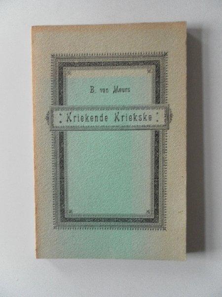 Meurs, B. van - Kriekende Kriekske. Met kranteknipsels Fotografische herdruk