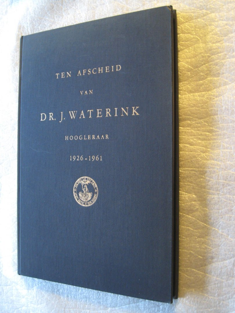 Bijkerk, R.J., e.a. - Ten afscheid van Dr. J. Waterink Hoogleraar 1926-1961