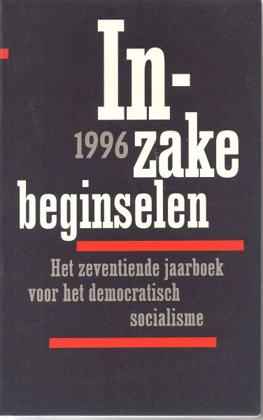 Becker  Wim van Hennekeler Bart Tromp Marjet van Zuylen, Frans - Het zeventiende jaarboek voor het democratisch socilalisme. Inzake beginselen
