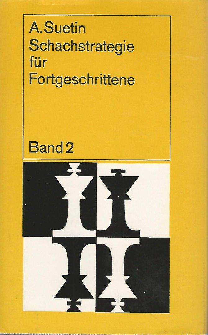 SUETIN, A. - Schachstrategie für Fortgeschrittene -Band 2