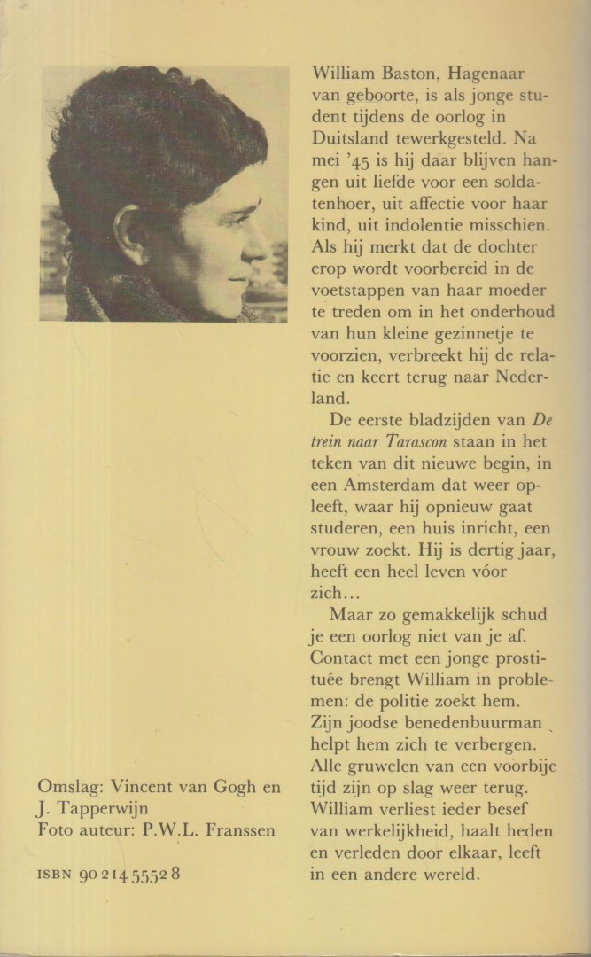 Burnier, pseudoniem van prof. dr Catharina Irma Dessaur, (Den Haag, 3 juli 1931 - Amsterdam, 18 september 2002), Andreas - De trein naar Tarascon - Een man tracht zich los te maken van de Tweede Wereldoorlog