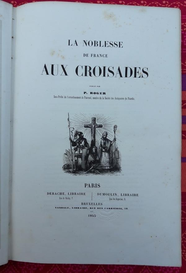 Paul-André Roger - La Noblesse de France aux Croisades