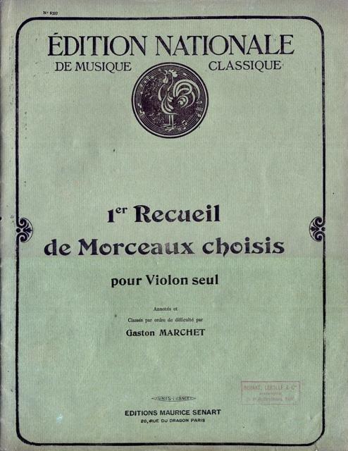 Marchet, Gaston (arr.) - 1er Receuil de Morceaux choisis pour violon seul. Annotés et Classés par ordre de difficulté par Gaston Marchet
