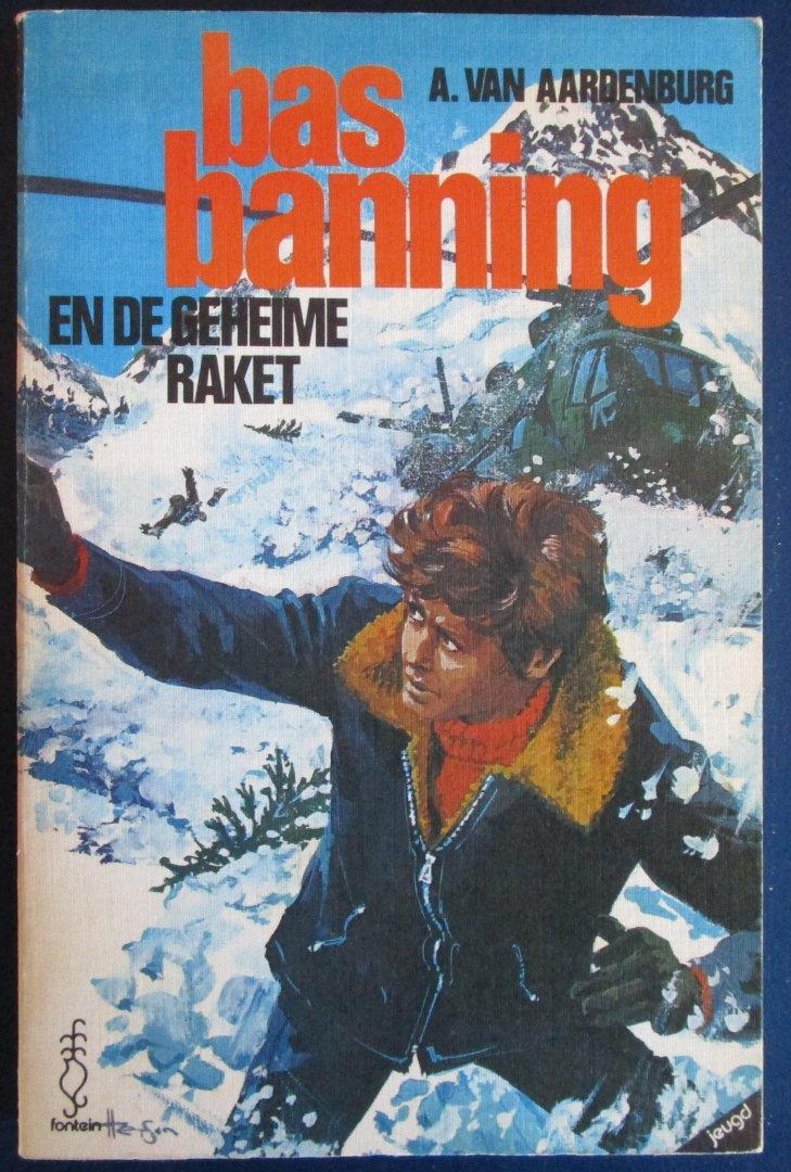 Van Aardenburg, A. - Bas Baning en de geheime raket (jeugdboek)