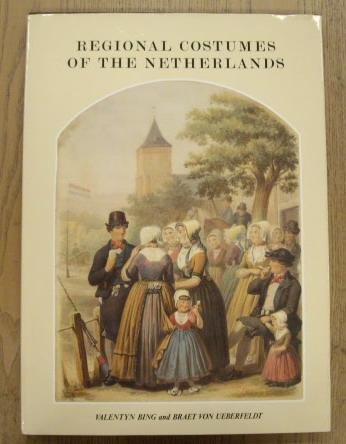 Bing, Valentyn, Braet van Ueberfeldt - Regional  Costumes of the Netherlands