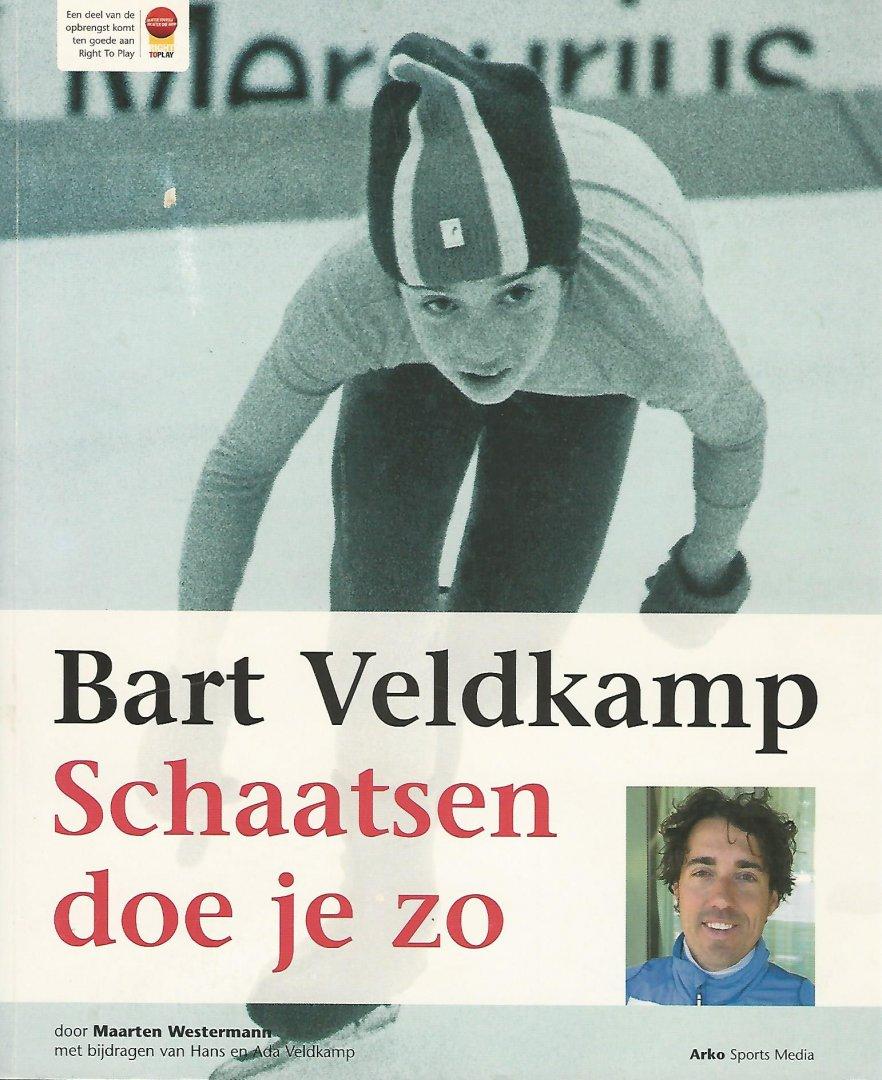 WESTERMANN, MAARTEN - Bart Veldkamp. Schaatsen doe je zo