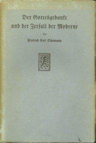 SCHUMANN, FRIEDRICH KARL - Der Gottesgedanke und der Zerfall der Moderne