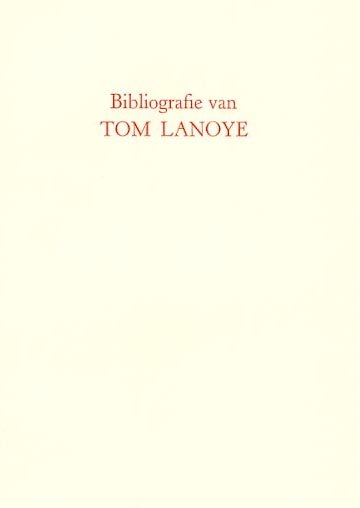 Lanoye, Tom - Bibliografie van en over Tom Lanoye