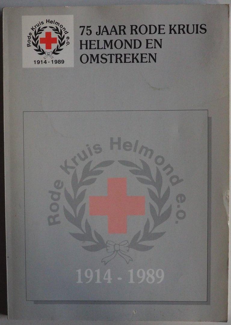 Jacobs Paul e.a.  ill. Foto's Nederlandse Rode Kruis - 75 jaar rode kruis Helmond en omstreken 1914-1989