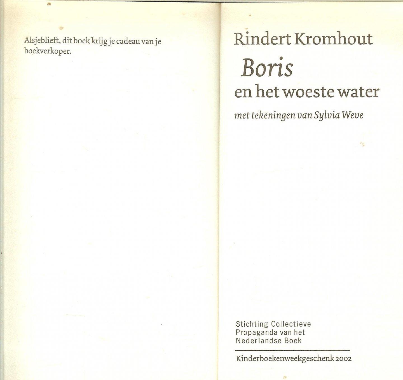 Kromhout, Rindert ..  Met tekeningen van Sylvia Weve - Boris en het woeste water.