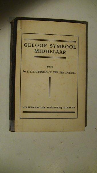 Berkelbach van der Sprenkel - Geloof, Symbool, Middelaar naar den Brief aan de Hebreeën