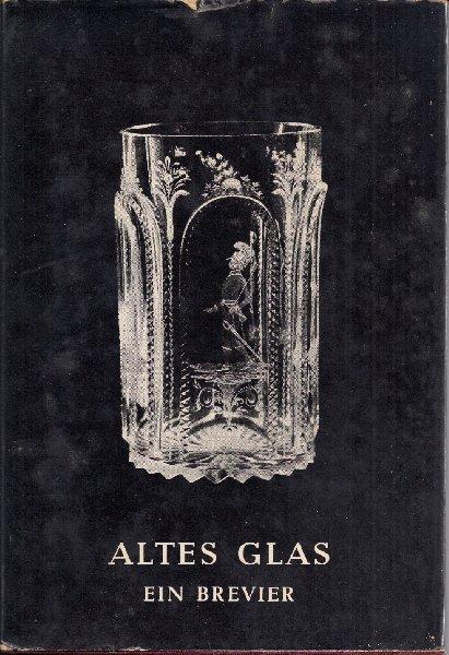 SCHLOSSER, I., - Altes Glas. Ein Brevier.