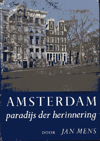 Mens, Jan - Amsterdam, paradijs der herinnering