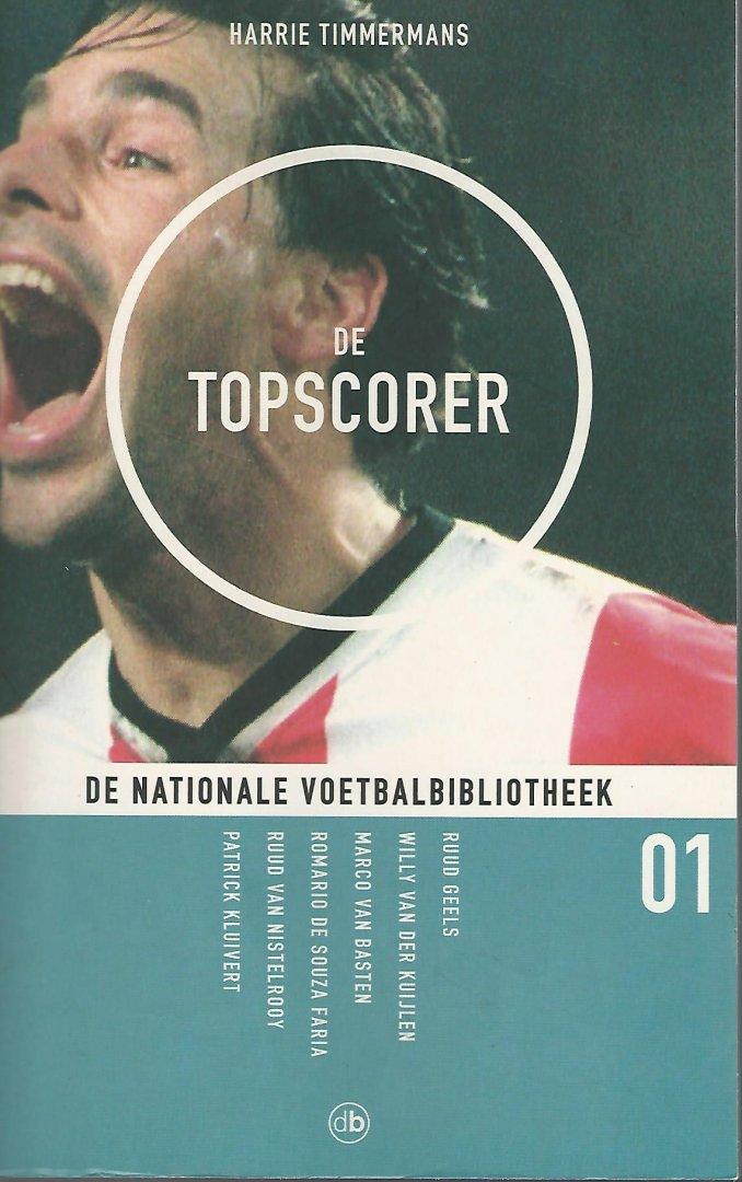 TIMMERMANS, HARRIE - De Nationale Voetbalbibliotheek nr. 01 -De topscorer