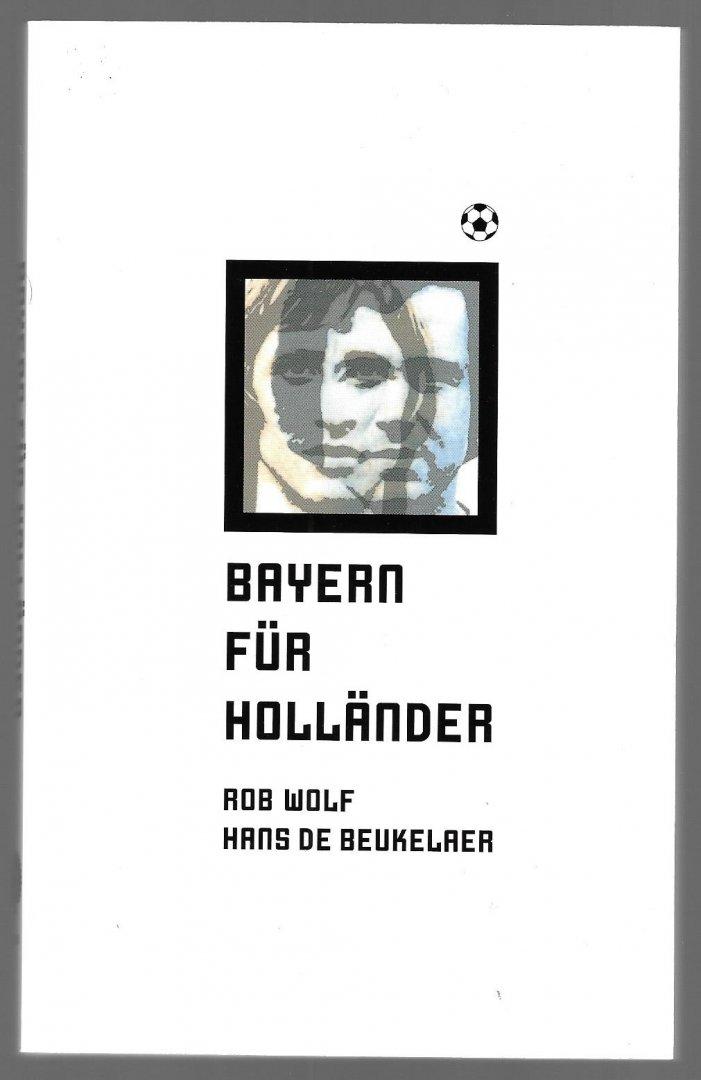 WOLF, ROB EN BEUKELAER, HANS DE - Bayern für Holländer