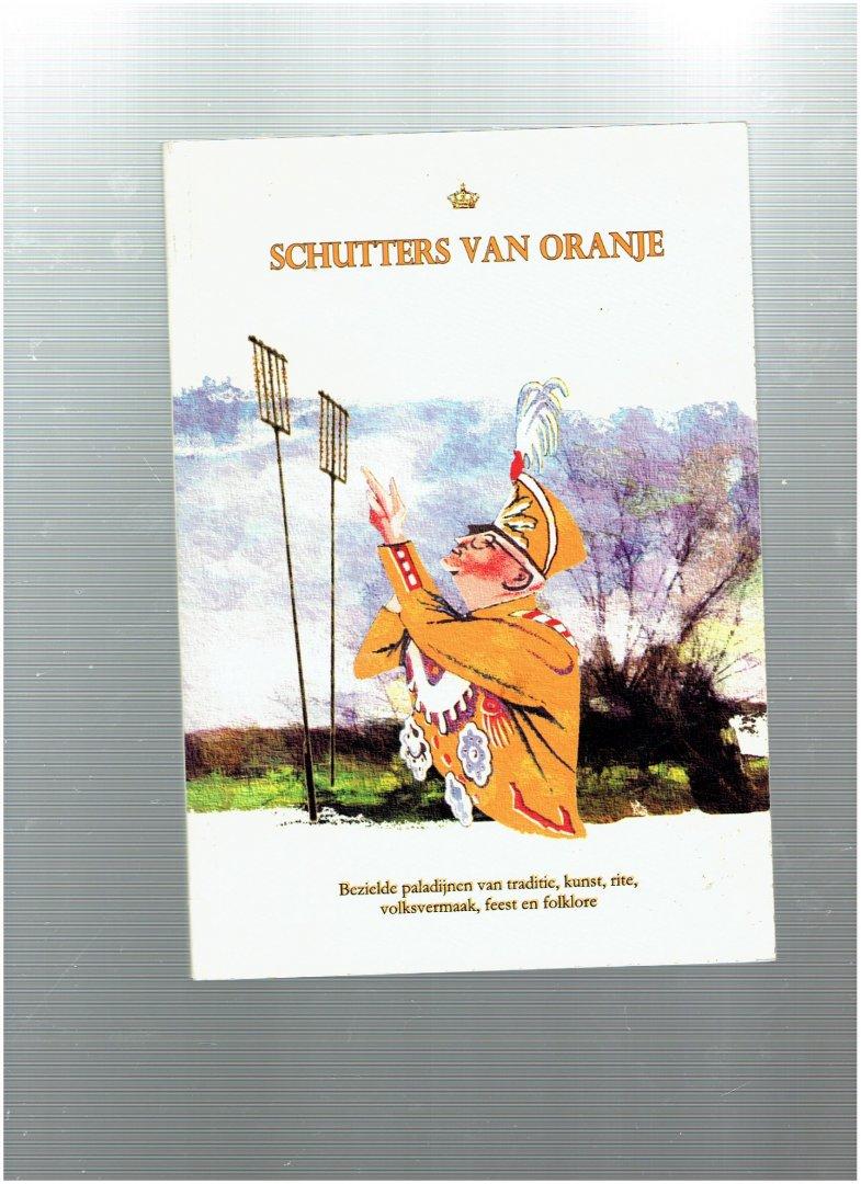 beurskens, ger ( e.a. ) samenstellers - schutters van oranje ( bezielde paladijen van traditie, kunst, rite, volksvermaak, feest en folklore )