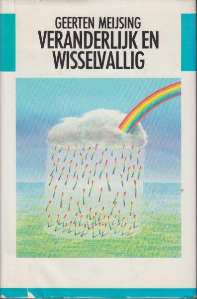 Meijsing (Eindhoven, 9 augustus 1950), Geerten Maria - Veranderlijk en wisselvallig In Veranderlijk en wisselvallig worden somberheid en vrolijkheid afgewisseld en in vijf variaties wordt de liefde van een ongeneeslijke vrouwenliefhebber tegen het licht gehouden.