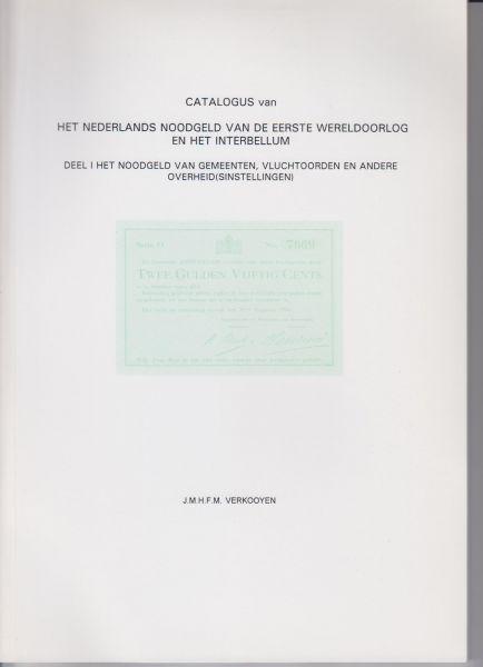 Verkooyen, drs J.M.H.F.M. - Catalogus van het Nederlands noodgeld van de Eerste Wereldoorlog en het interbellum. Deel I Gemeenten vluchtoorden en andere overheids(instellingen) Deel II Bedrijven en andere particuliere instellingen. Compleet in twee delen.