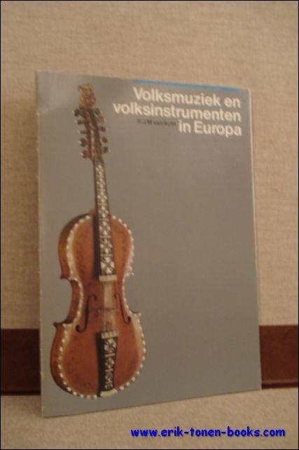 VAN ACHT, R.J.M.; - VOLKSMUZIEK EN VOLKSINSTRUMENTEN IN EUROPA,