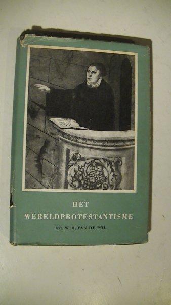 Pol, Dr. W.H. van de - HET WERELDPROTESTANTISME [ serie : De godsdiensten der mensheid ]