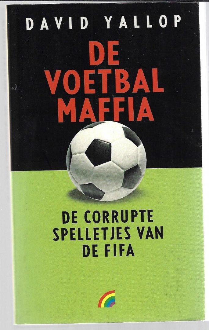 YALLOP, DAVID - De voetbalmaffia -De corrupte spelletjes van de FIFA