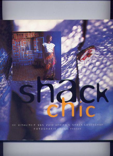 FRASER, CRAIG (fotografie) - Shack Chic - De vitaliteit van Zuid-Afrika`s Shack-landschap