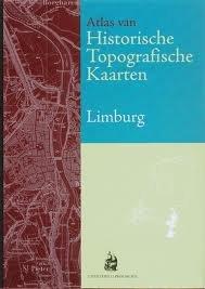 KUIPER, MARCEL. - Historische Topografische Kaarten Limburg. Bladen van de Cromo-topografische Kaart van het Koninkrijk der Nederlanden schaal 1:25.000, 1898-1926 [ Atlas van ]