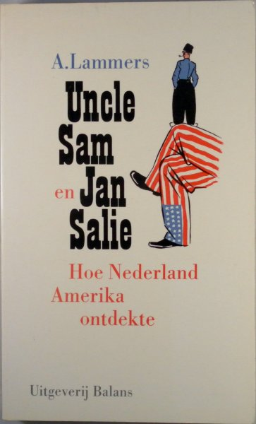 Lammers, A. - Uncle Sam en Jan Salie Hoe Nederland Amerika ontdekte