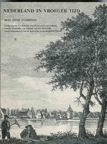 redactie - Nederland  in vroeger tijd Deel XXXII Overijssel-  geïllustreerde beschrijving van het kwartier van Salland van het drostambt van Salland, van het drostambt van IJselmuiden