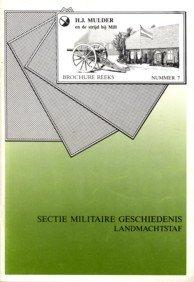 DOEL, DRS. H.W. VAN DEN - H.J. Mulder en de strijd bij Mill. Een episode uit de Nederlandse artilleriegeschiedenis