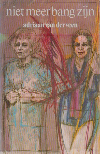 Veen (Venray, 16 december 1916 - Den Haag, 7 maart 2003), Adriaan van der - Niet meer bang zijn. Sylvia, de hoofdpersoon in dit boek, probeert zich los te worstelen uit het verstikkende web van haar verleden.