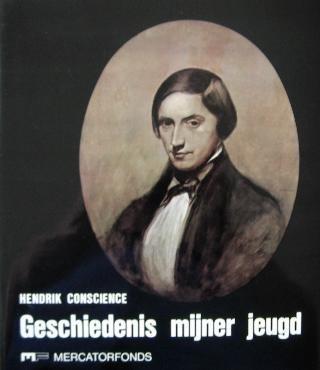 Kossmann, E. H. en Verhulst, A. - Hendrik Conscience (1812-1883). Geschiedenis mijner jeugd, gevolgd door het onuitgegeven werk Lucifer ou Satan converti