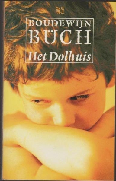 Büch, Boudewijn - Het  Dolhuis,