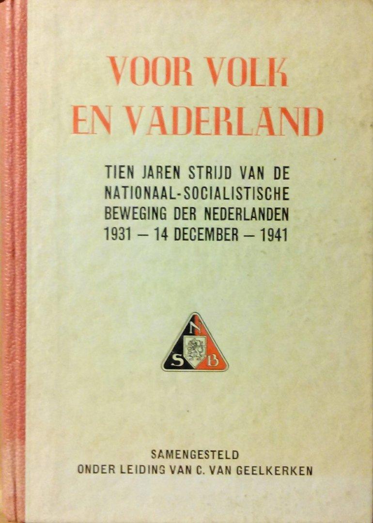 Geelkerken , C . van ( Samensteller . ) - Voor  Volk  en  Vaderland . ( Tien jaren strijd van de  Nationaal - Socialistische  Beweging der Nederlanden 1931 - 14  December - 1941 . ) Geillustreerd .