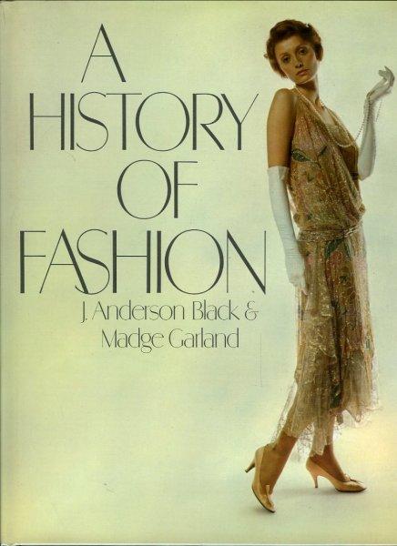 ANDERSON BLACK, J. / GARLAND, Madge - A History of Fashion