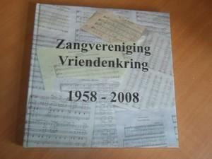 Bijker; Harbers, Lesschen-Kroeze; Vd Zande - Zangvereniging Vriendenkring 1958-2008 (incl CD-ROM)