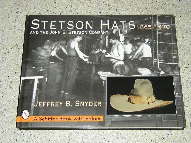 47a2908a33fe6 Boekwinkeltjes.nl - Snyder, Jeffrey B. - Stetson Hats And the John B ...