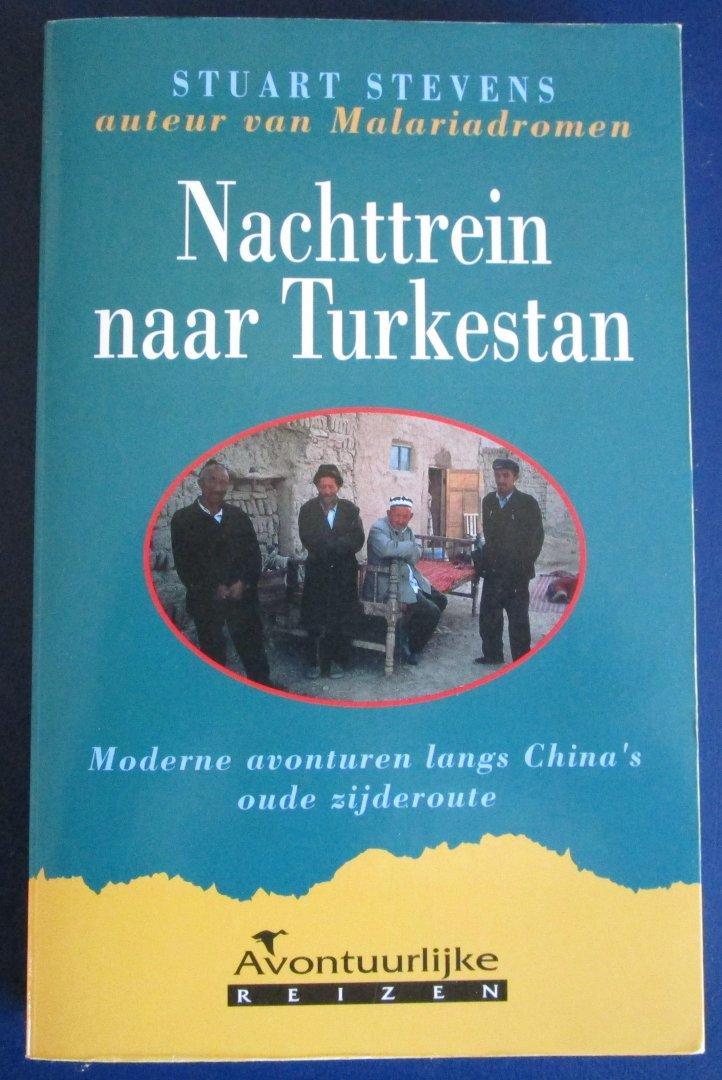 Stevens, Stuart - Nachttrein naar Turkestan. Moderne avonturen langs China`s oude zijderoute.