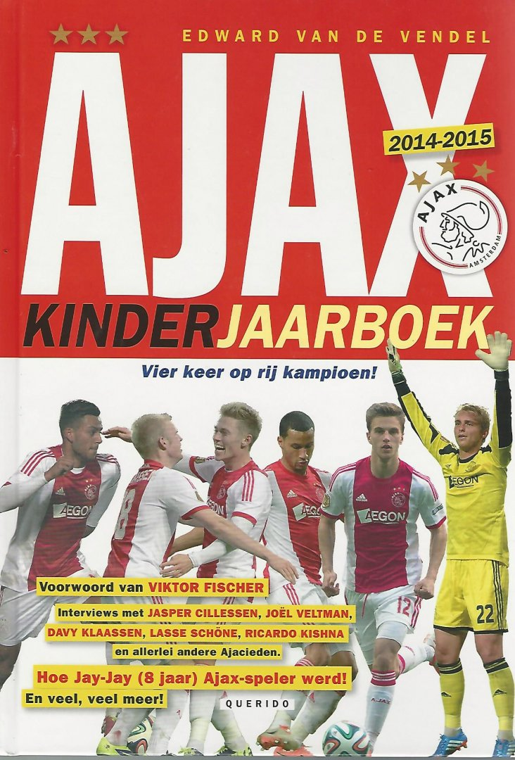 VENDEL, EDWARD VAN DE - Ajax Kinderjaarboek 2014-2015 -Vier keer op rij kampioen!