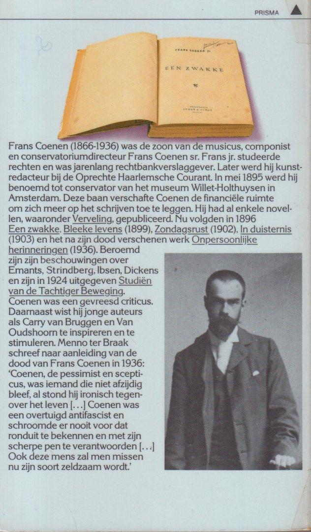Coenen (jr.) (Amsterdam, 24 april 1866 - Amsterdam, 23 juni 1936), Frans - Een zwakte. Armoede, verveling en onmin vergiftigen het leven van een Amsterdamse kantoorklerk rond 1900.