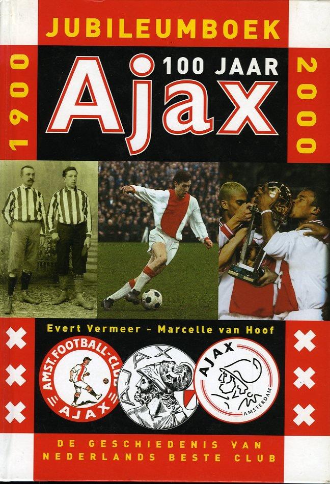 Ajax 100 jaar. Jubileumboek...