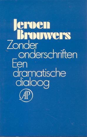 Brouwers, Jeroen - Zonder onderschriften (Een dramatische dialoog)