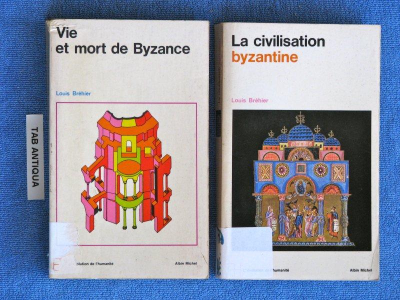 Brehier, Louis / Bréhier - Vie et Mort de Byzance + La Civilisation Byzantine [2 DELEN VOOR 15 EURO]