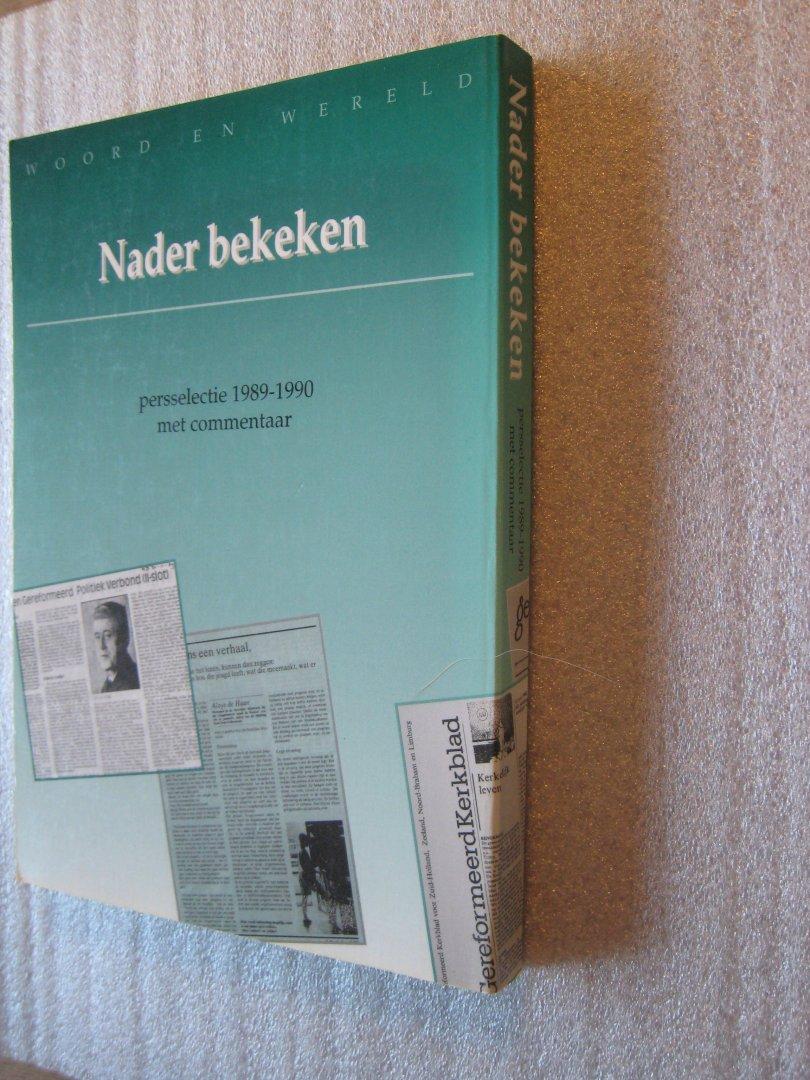 Hagens,drs.B.P.(Eindred.) - Nader bekeken Persselectie 1989-1990